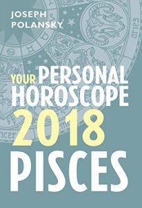 Pisces 2018 Horoscope By Joseph Polansky
