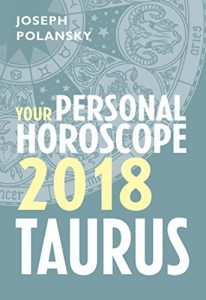 Taurus 2018 Horoscope By Joseph Polansky