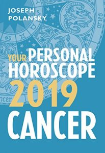 Cancer 2019 Horoscope By Joseph Polansky