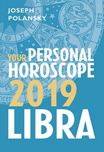 Libra 2019 Horoscope By Joseph Polansky